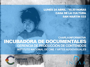 Incubadora de Documentales - INCAA - Catamarca